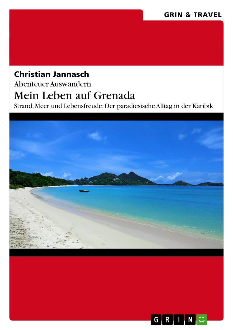 Mein Buch im Grin-Verlag: Abenteuer Auswandern - mein Leben auf Grenada