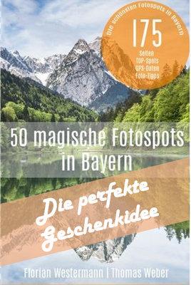 Tolles Ebook mit den besten Foto-Spots für Bayern - perfekt als Geschenkidee