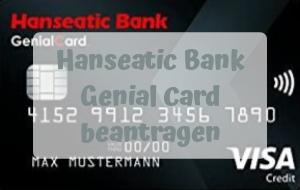 Mit der Hanseatic Bank Genial Card weltweit kostenlos Geld abheben
